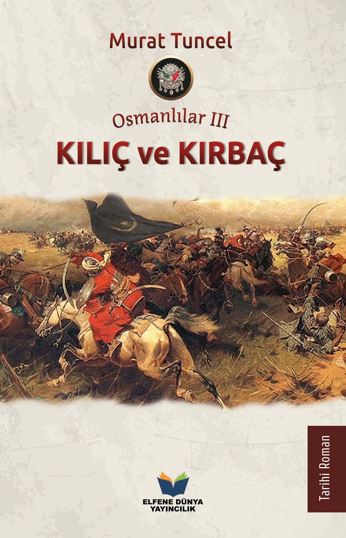 Osmanlılar III - Kılıç ve Kırbaç Murat Tuncel Elfene Dünya Yayıncılık