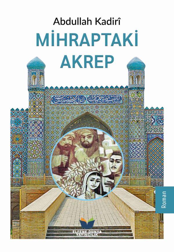 Mihraptaki Akrep Abdulla Kadirî Aziz Merhan elfene dünya yayıncılık