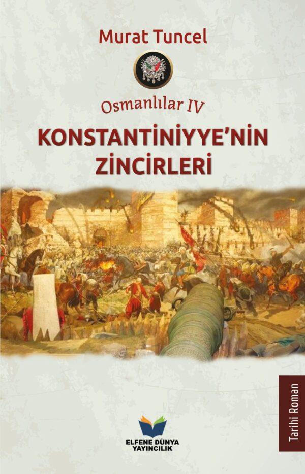 Osmanlılar IV - Konstantiniyye'nin Zincirleri, Murat Tuncel, Elfene Dünya Yayıncılık